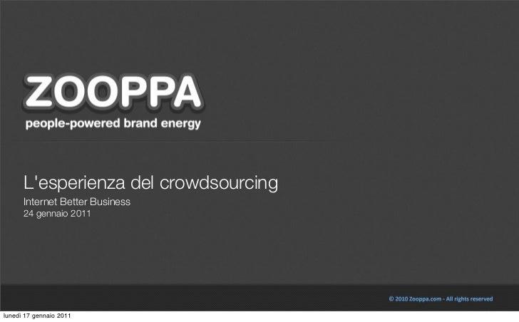 Lesperienza del crowdsourcing      Internet Better Business      24 gennaio 2011lunedì 17 gennaio 2011
