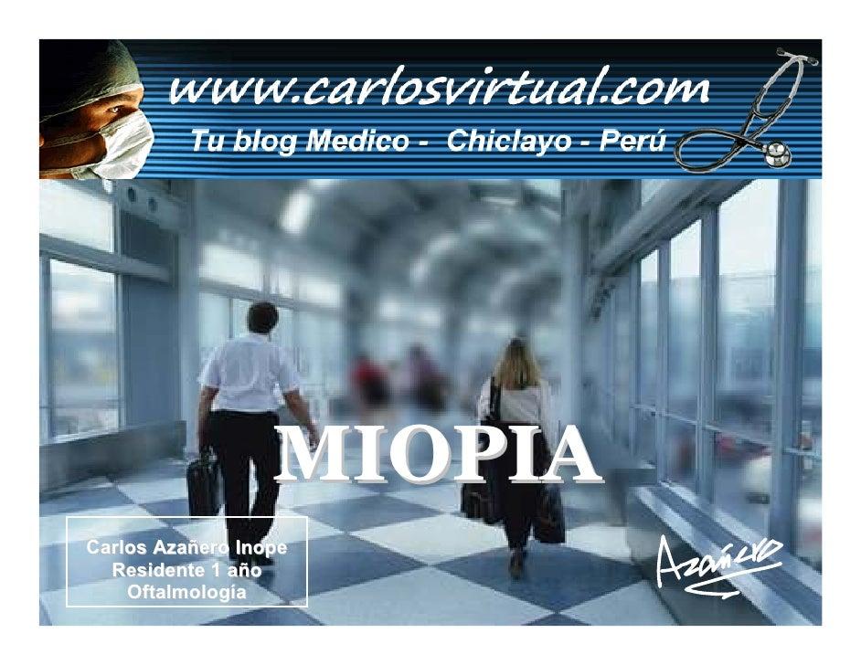 MIOPIA Carlos Azañero Inope   Residente 1 año     Oftalmología       Carlos Augusto Azañero Inope                         ...