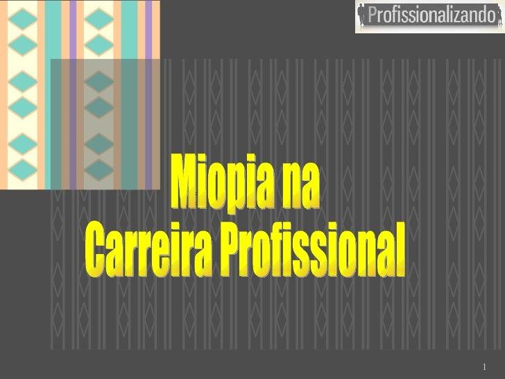 Miopia na Carreira Profissional