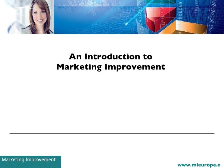 An Introduction to  Marketing Improvement