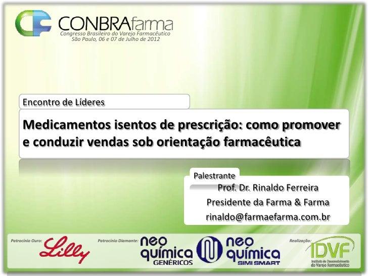 Congresso Brasileiro do Varejo Farmacêutico                       São Paulo, 06 e 07 de Julho de 2012     Encontro de Líde...