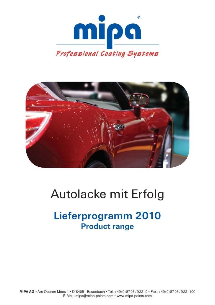 Autolacke mit Erfolg                      Lieferprogramm 2010                                        Product range     MIP...