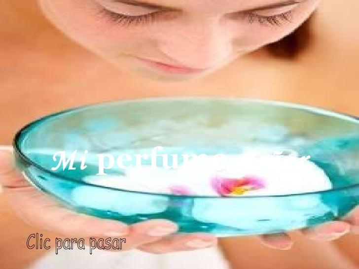 Mi perfume senor...