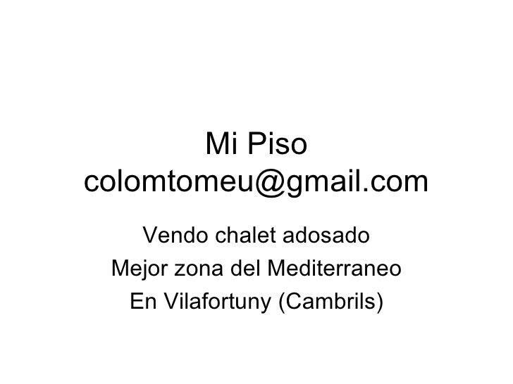 Mi Piso [email_address] Vendo chalet adosado Mejor zona del Mediterraneo En Vilafortuny (Cambrils)