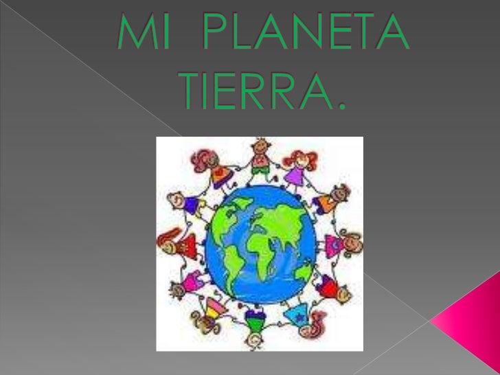 Mi  planeta  tierra