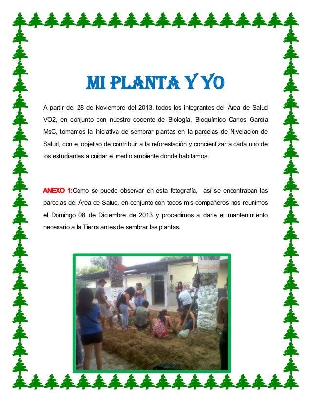 MI PLANTA Y YO A partir del 28 de Noviembre del 2013, todos los integrantes del Área de Salud VO2, en conjunto con nuestro...