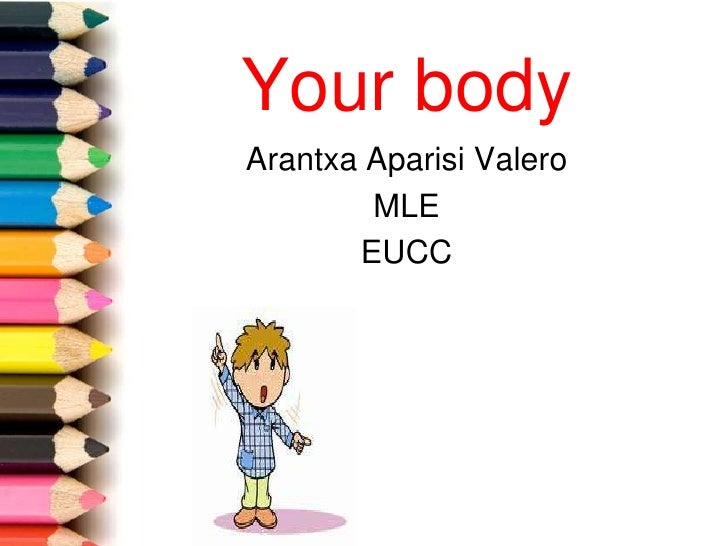Your body Arantxa Aparisi Valero         MLE        EUCC