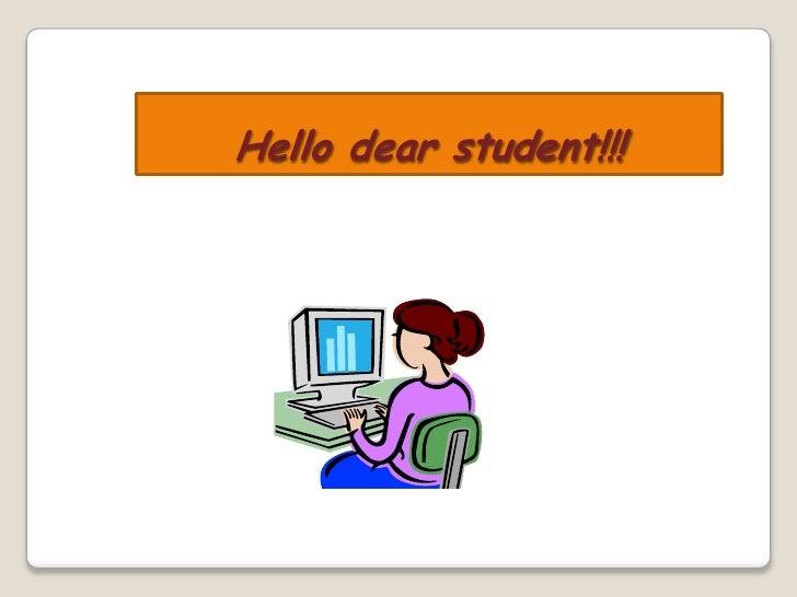 Hellodearstudent!!!<br />