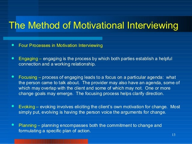 """motivational interviewing essays Introduction motivational interviewing may be defined as """"a collaborative, goal-oriented style of communication with particular attention to the language of change."""