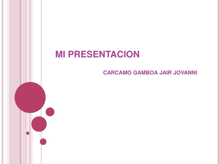 MI PRESENTACION <br />CARCAMO GAMBOA JAIR JOVANNI<br />