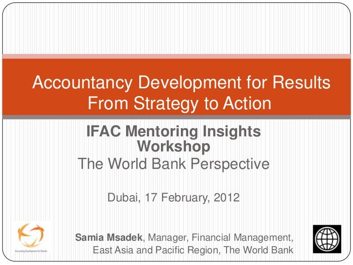 Accountancy Development for Results      From Strategy to Action      IFAC Mentoring Insights            Workshop     The ...