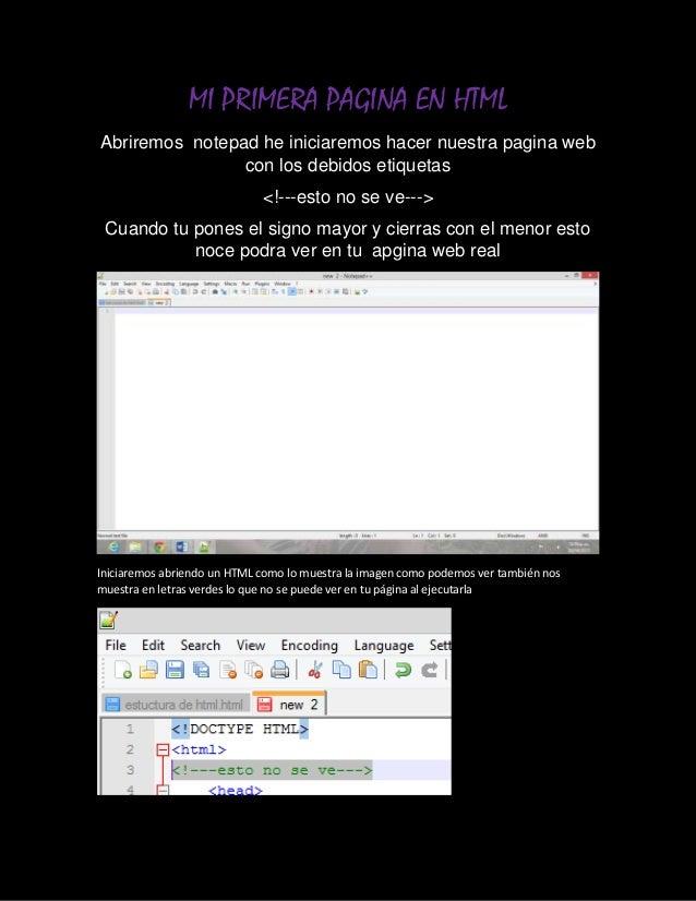 MI PRIMERA PAGINA EN HTMLAbriremos notepad he iniciaremos hacer nuestra pagina webcon los debidos etiquetas<!---esto no se...