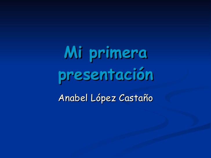 Mi primera presentación Anabel López Castaño