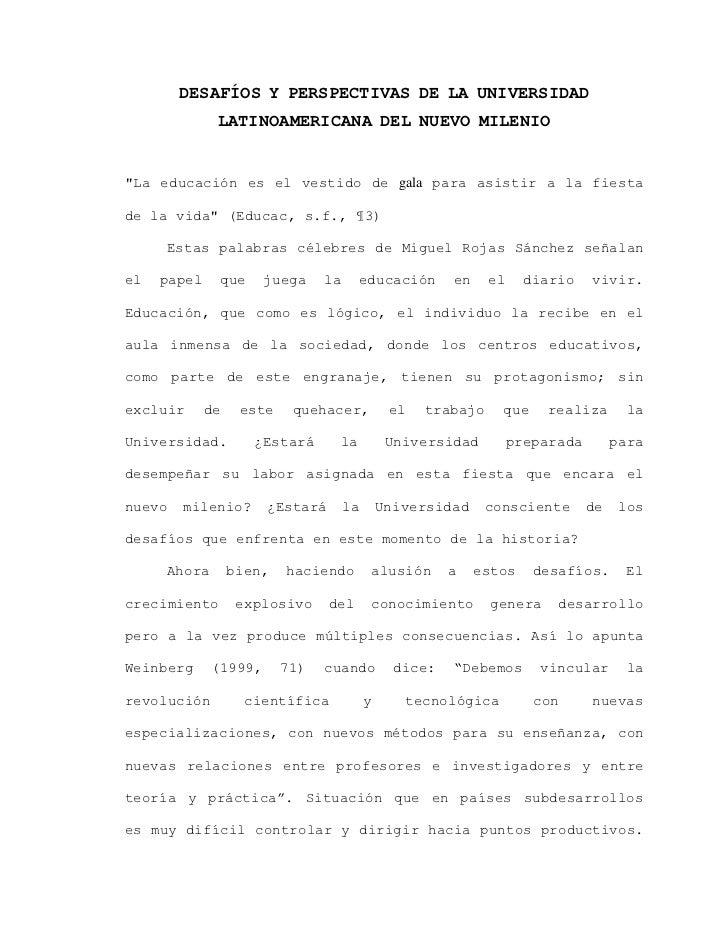 """DESAFÍOS Y PERSPECTIVAS DE LA UNIVERSIDAD LATINOAMERICANA DEL NUEVO MILENIO<br />""""La educación es el vestido de gala para ..."""