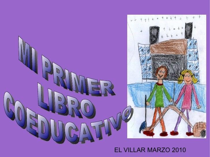 EL VILLAR MARZO 2010 MI PRIMER LIBRO COEDUCATIVO