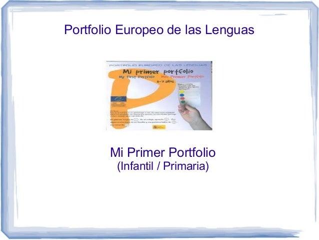 Portfolio Europeo de las Lenguas  Mi Primer Portfolio (Infantil / Primaria)