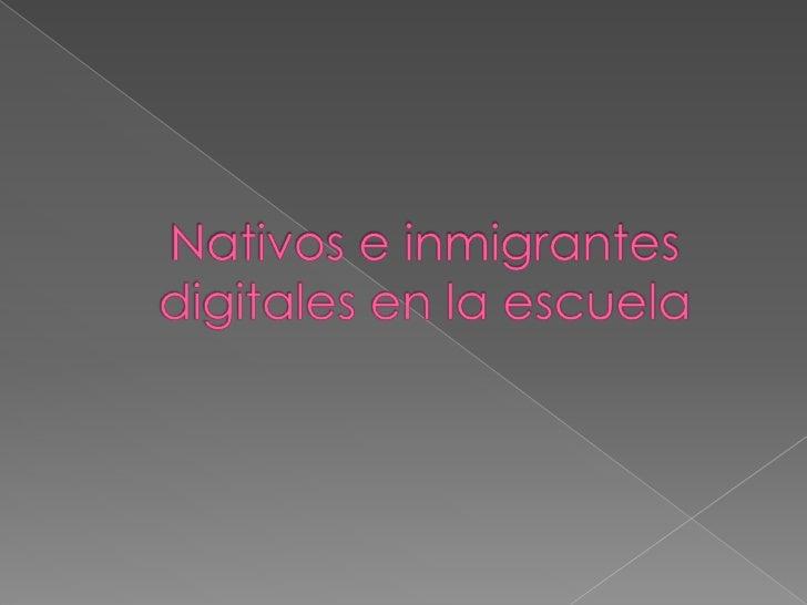 Mark Presky ( 2001- 2004)     Nativos                                           Inmigrantes•Rodeados de TICS              ...