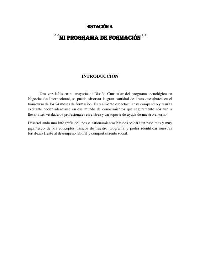 Estación 4  ´´mi programa de formación´´  INTRODUCCIÓN  Una vez leído en su mayoría el Diseño Curricular del programa tecn...