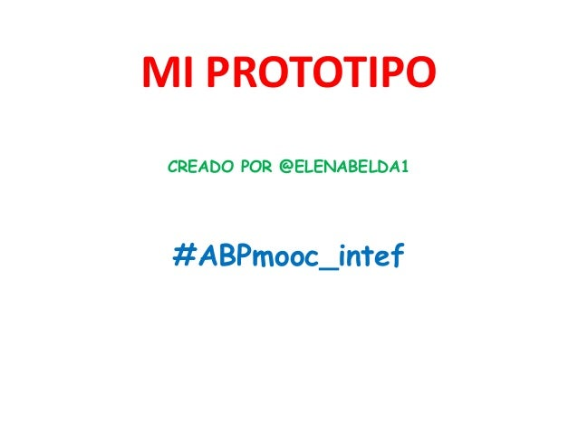 MI PROTOTIPO CREADO POR @ELENABELDA1 #ABPmooc_intef