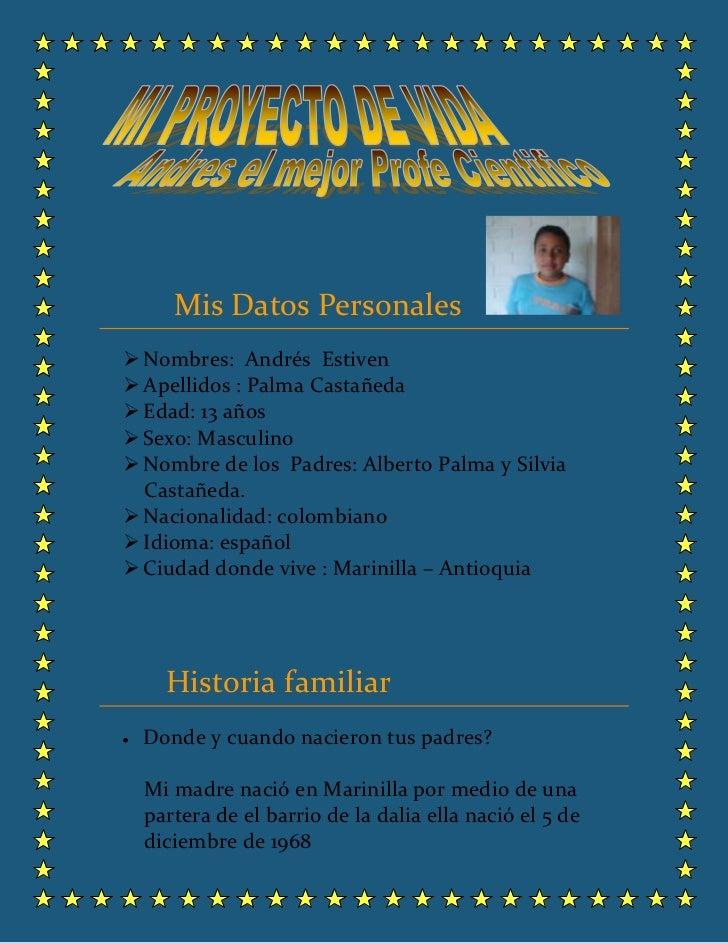 <br />         Mis Datos Personales   <br /><ul><li>Nombres:  Andrés  Estiven