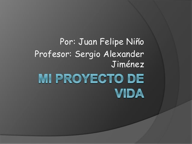 Por: Juan Felipe Niño Profesor: Sergio Alexander Jiménez
