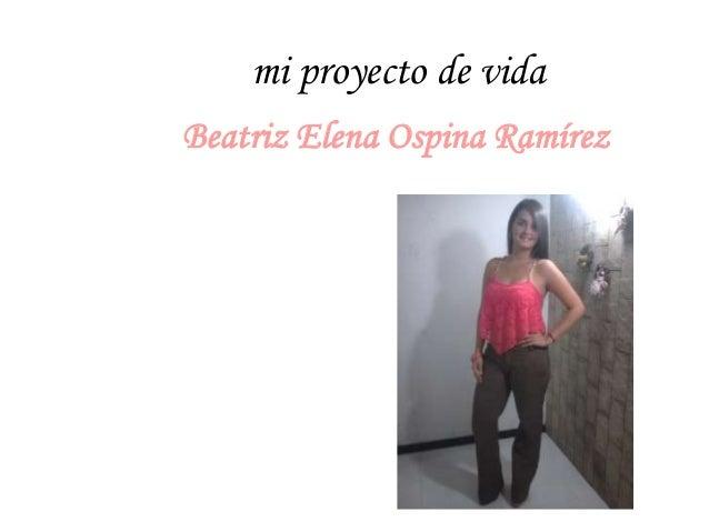 mi proyecto de vida Beatriz Elena Ospina Ramírez