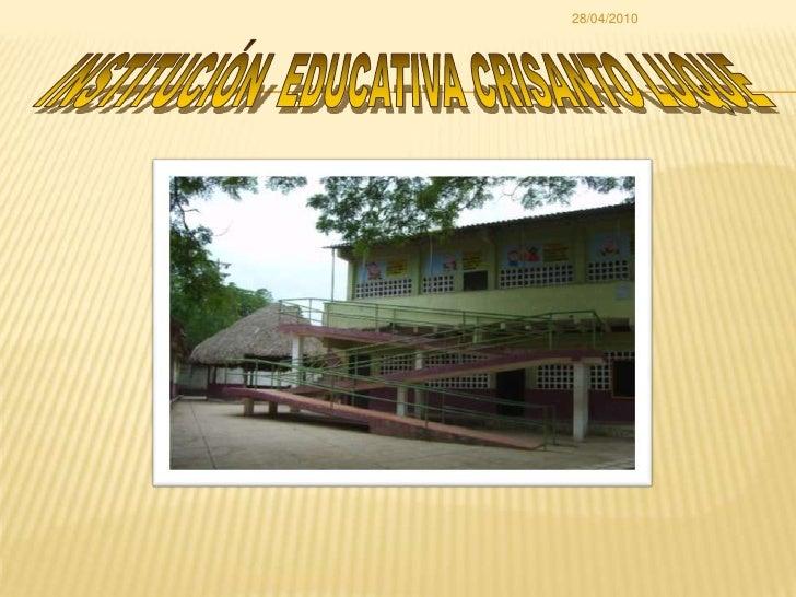 INSTITUCIÓN  EDUCATIVA CRISANTO LUQUE<br />28/04/2010<br />