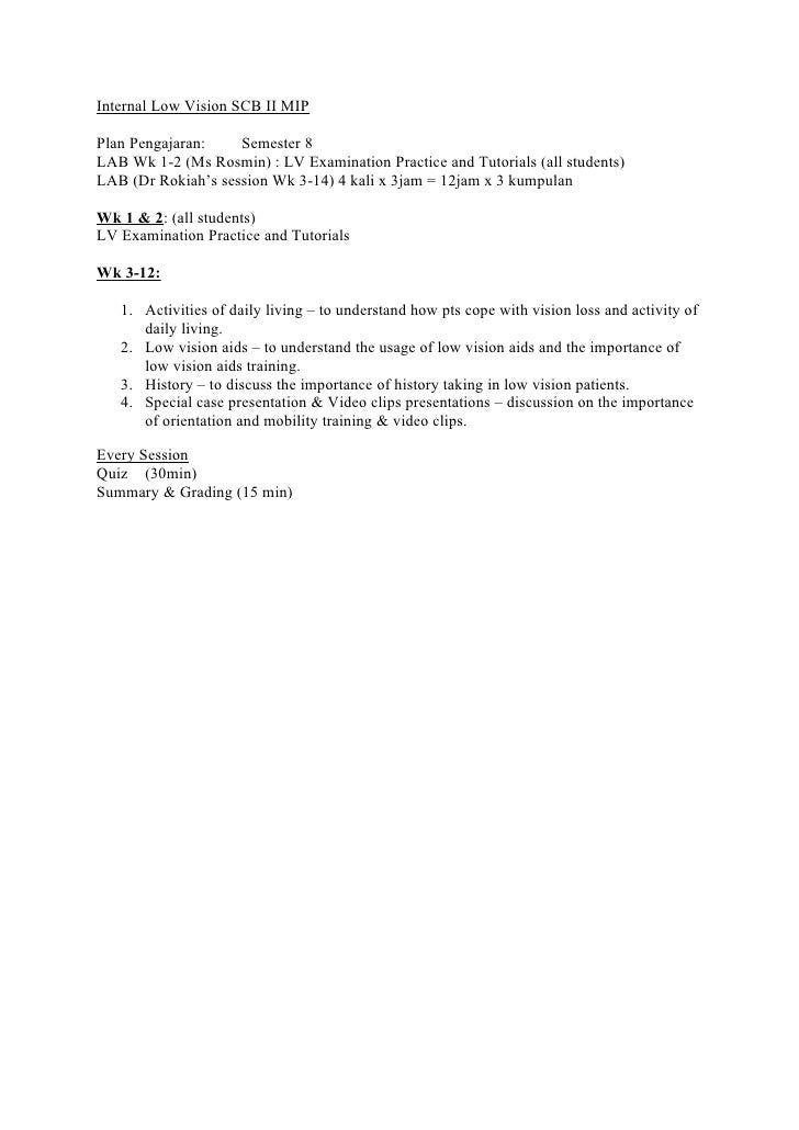 Internal Low Vision SCB II MIP  Plan Pengajaran:    Semester 8 LAB Wk 1-2 (Ms Rosmin) : LV Examination Practice and Tutori...
