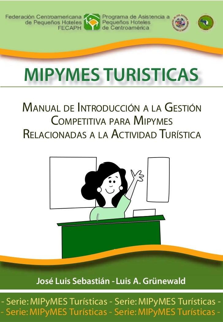MIPYMES TURISTICAS     Manual de Introducción a la Gestión          Competitiva para Mipymes     Relacionadas a la Activid...