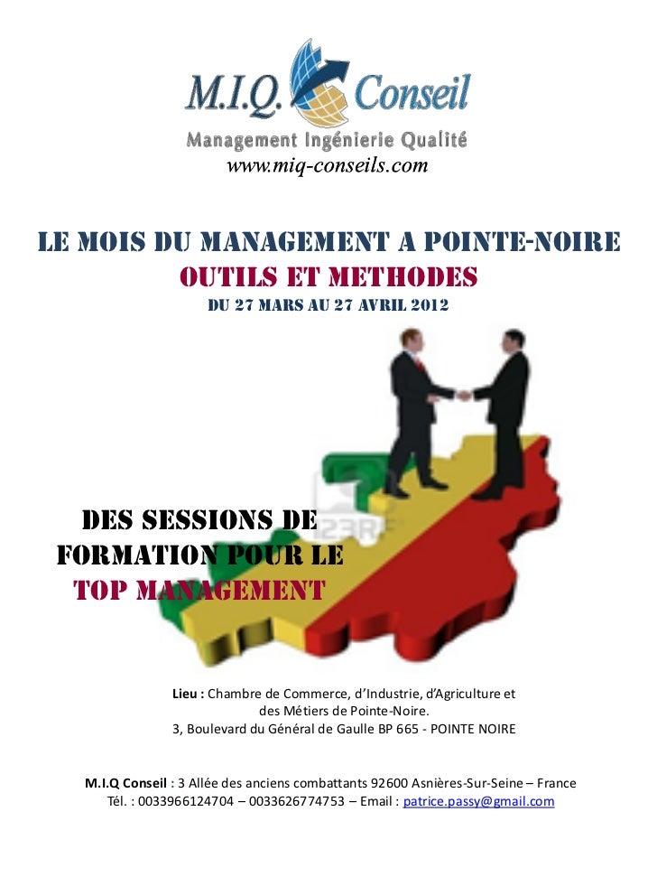 LE MOIS DU MANAGEMENT A POINTE-NOIRE         OUTILS ET METHODES                      Du 27 mars au 27 avril 2012   DES SES...