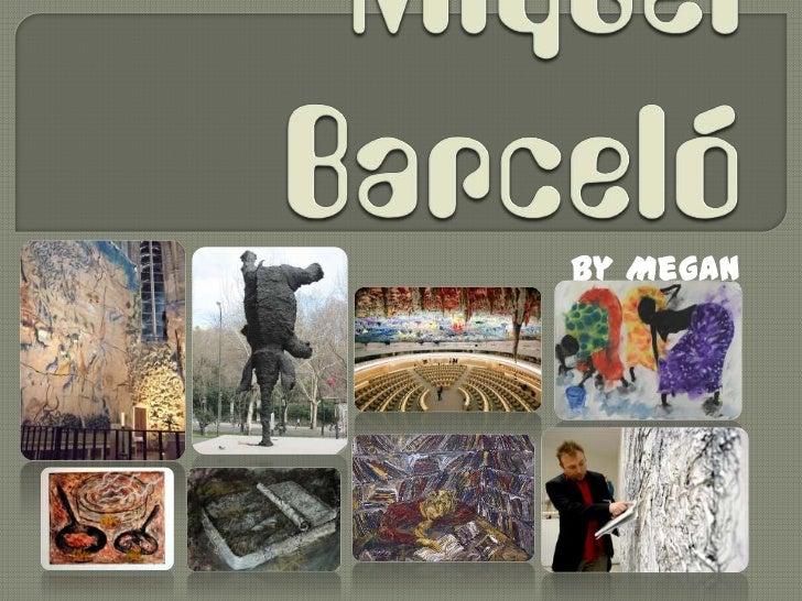 MiquelBarceló<br />By Megan Maslonka<br />