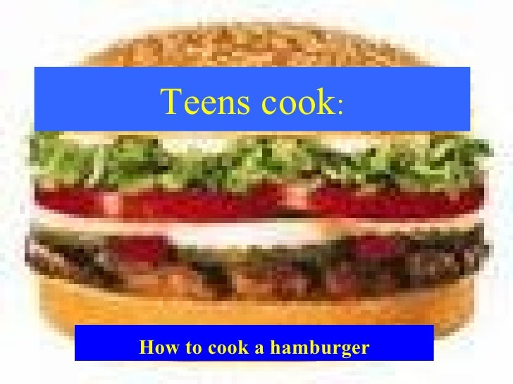 Teens cook : How to cook a hamburger