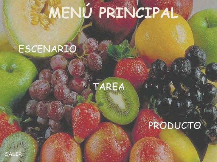 MENÚ PRINCIPAL ESCENARIO TAREA PRODUCTO SALIR