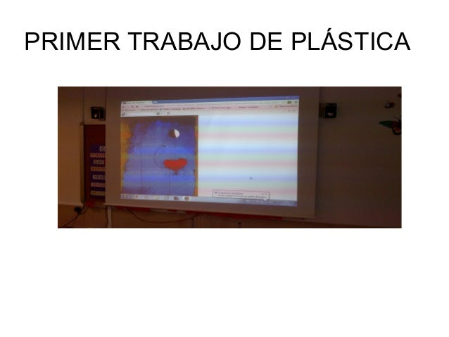 PRIMER TRABAJO DE PLÁSTICA