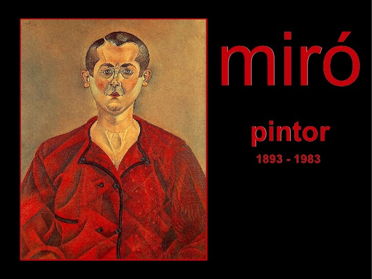 miró pintor  1893 - 1983