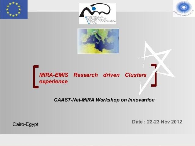 MIRA-EMIS Research driven Clusters experience MIRA-CAASTNet ilyas azzioui workshop 22-23 november 2012