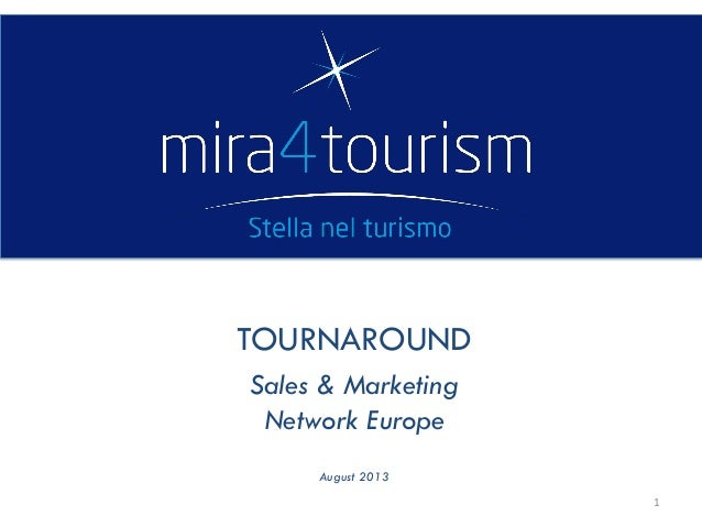 TOURNAROUND Sales & Marketing Network Europe August 2013 1