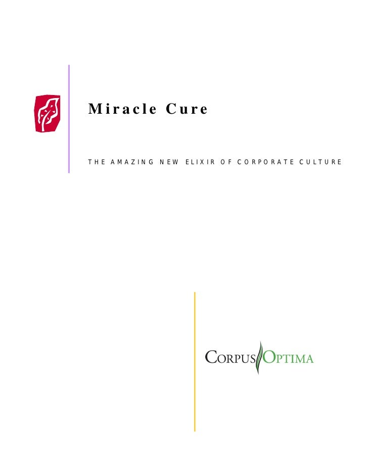Miracle Cure; The Amazing New Elixir of Corporate Culture