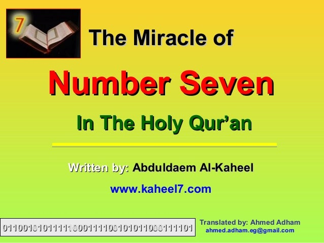The Miracle ofThe Miracle ofNumber SevenNumber SevenIn The Holy Qur'anIn The Holy Qur'anWritten by:Written by: Abduldaem A...
