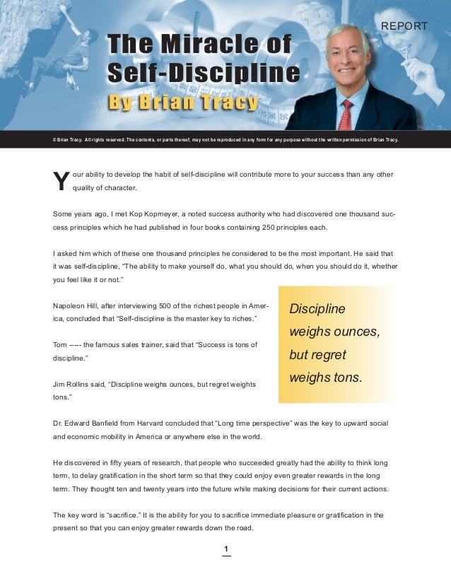 REPORT                         The Miracle of                         Self-Discipline                          By Brian Tr...