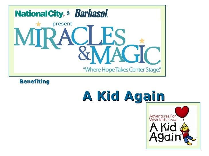 Benefiting A Kid Again present &