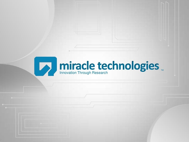 miracle technologies<br />TM<br />Innovation Through Research<br />