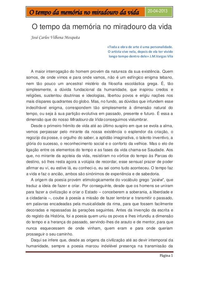 Página 1O tempo da memória no miradouro da vida 20-04-2013O tempo da memória no miradouro da vidaJosé Carlos Vilhena Mesqu...