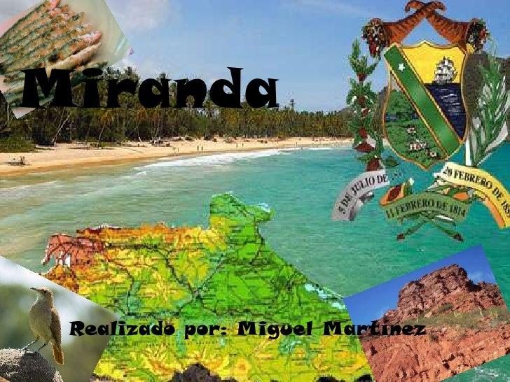 Miranda<br />Realizado por: Miguel Martínez<br />