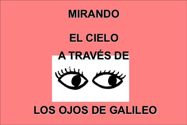MIRANDO     EL CIELO   A TRAVÉS DELOS OJOS DE GALILEO