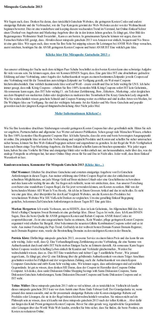 Mirapodo Gutschein 2013Wir Sagen euch, dass. Denken Sie daran, dass tatsächlich Gutschein Websites, die geringeren Kosten ...