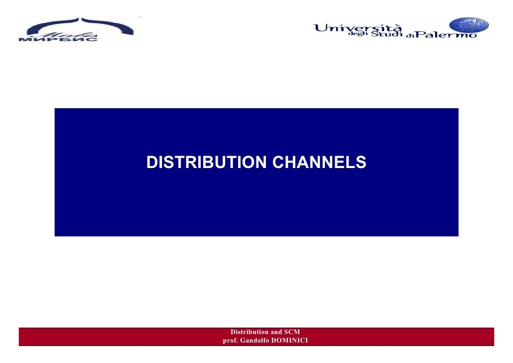 DISTRIBUTION CHANNELS              Distribution and SCM        prof. Gandolfo DOMINICI