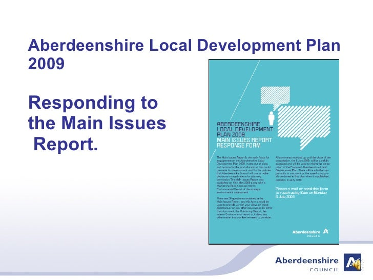 Aberdeenshire Local Development Plan 2009 Responding to the Main Issues  Report.