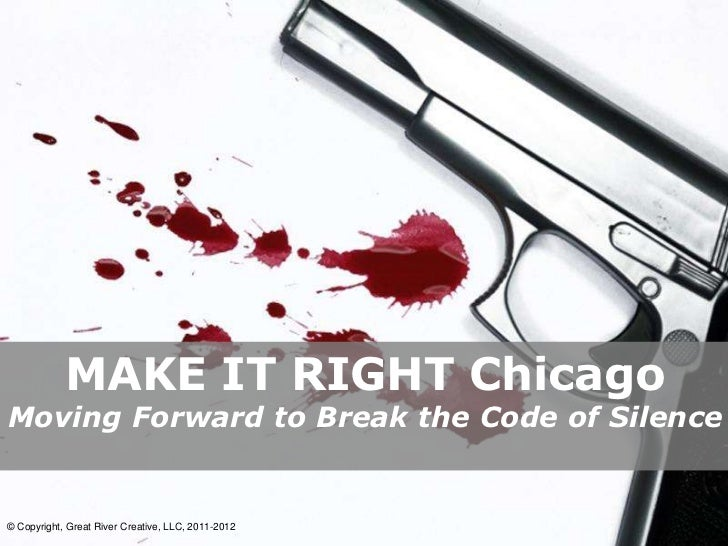 MAKE IT RIGHT ChicagoMoving Forward to Break the Code of Silence                                                    Powerp...
