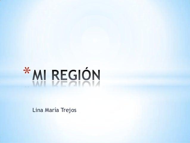 Lina María Trejos *